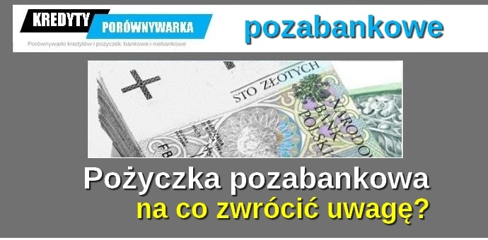 pożyczka pozabankowa na co zwrócić uwagę