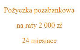 pożyczka pozabankowa na raty 2000 zł 24 miesiące
