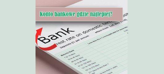 konto bankowe gdzie najlepiej?