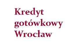 kredyt gotówkowy Wrocław