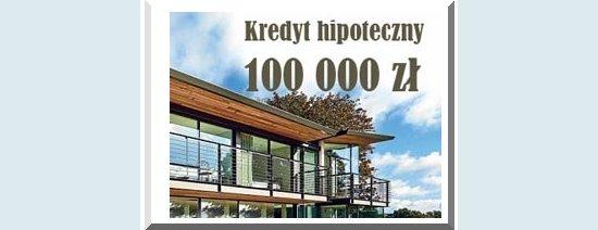 kredyt hipoteczny 100000 zł