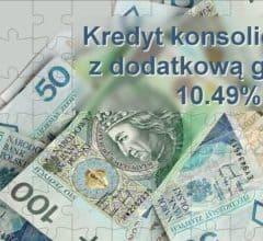 kredyt konsolidacyjny z dodatkową gotówką 10,49%