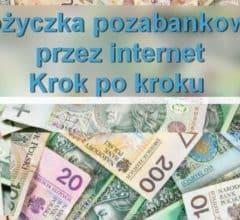 pożyczka pozabankowa przez internet krok po kroku firmy pożyczkowe