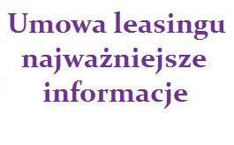 umowa leasingu najważniejsze informacje