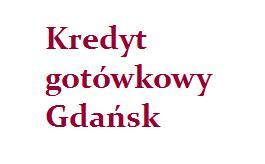 kredyt gotówkowy Gdańsk