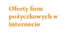 oferty firm pożyczkowych w internecie