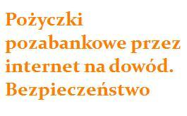 pożyczki pozabankowe przez internet na dowód bezpieczeństwo