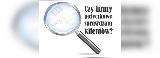 firmy pożyczkowe w internecie współpracują z BIK