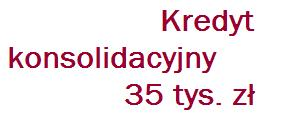 Kredyt konsolidacyjny 35000 zł
