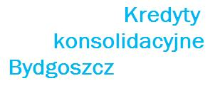 Kredyty konsolidacyjne Bydgoszcz