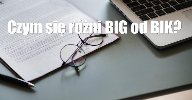 czym różni się BIG od BIK Biuro Informacji Gospodarczej a Biuro Informacji Kredytowej