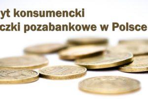 Kredyt konsumencki pożyczki pozabankowe