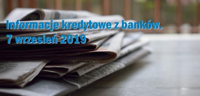 informacja o kredytach banki 7 09 2019 rok