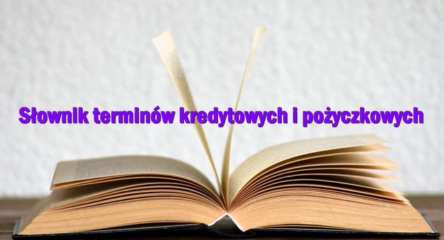Słownik terminów kredytowych i pożyczkowych