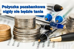 dlaczego pożyczka pozabankowa w firmach pożyczkowych nie jest tania