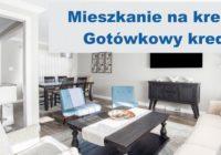 mieszkania zakup na kredyt gotówkowy