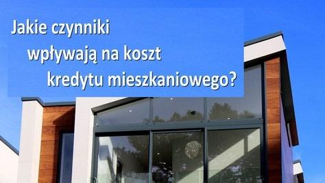 koszt kredytu mieszkaniowego czynniki