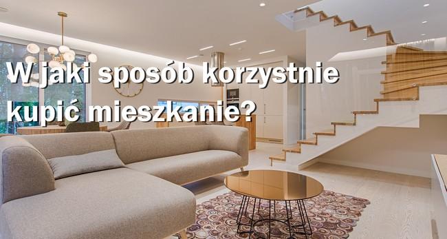 w jaki sposób korzystnie kupić mieszkanie