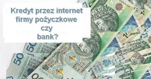 kredyt gotówkowy przez internet czy w banku