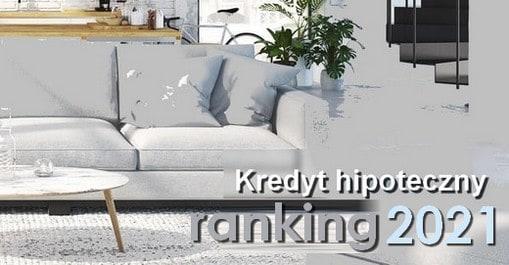 kredyt hipoteczny ranking 2021
