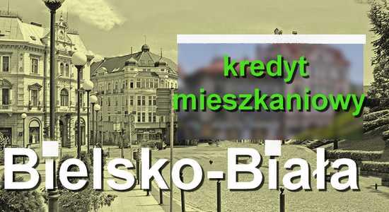 kredyt mieszkaniowy Bielsko-Biała banki pośrednicy finansowi