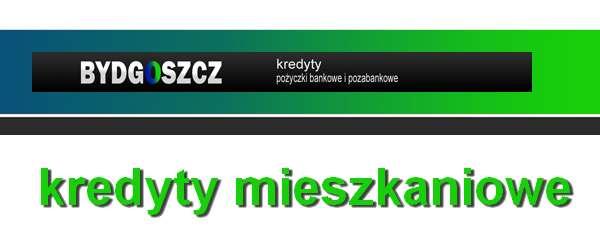 kredyt mieszkaniowy Bydgoszcz banki pośrednicy finansowi