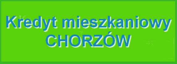 kredyt mieszkaniowy Chorzów