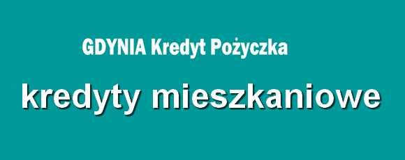 kredyt mieszkaniowy Gdynia banki pośrednicy finansowi