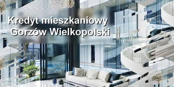 kredyt mieszkaniowy Gorzów Wielkopolski banki pośrednicy finansowi