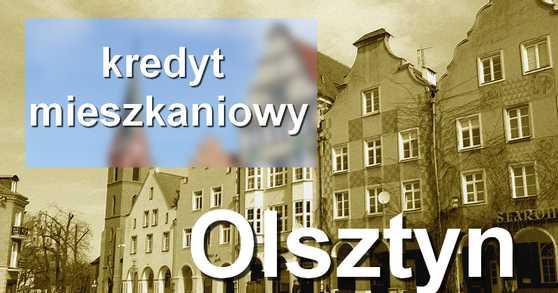 kredyt mieszkaniowy Olsztyn banki pośrednicy finansowi