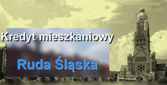 kredyt mieszkaniowy Ruda Śląska banki pośrednicy finansowi