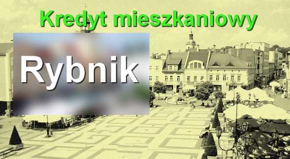 kredyt mieszkaniowy Rybnik banki pośrednicy finansowi