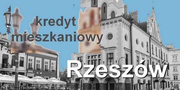 kredyt mieszkaniowy Rzeszów banki pośrednicy finansowi