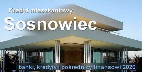 kredyt mieszkaniowy Sosnowiec banki pośrednicy finansowi