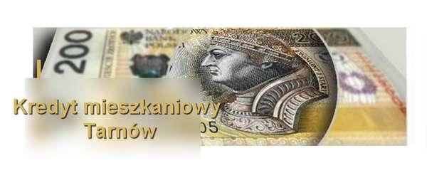 kredyt mieszkaniowy Tarnów banki pośrednicy finansowi