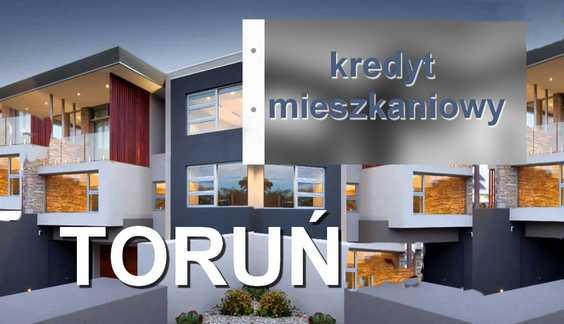 kredyt mieszkaniowy Toruń banki pośrednicy finansowi