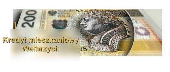 kredyt mieszkaniowy Wałbrzych banki pośrednicy finansowi