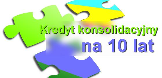 kredyt konsolidacyjny 10 lat