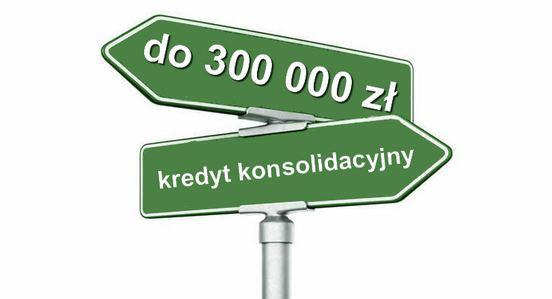 kredyt konsolidacyjny do 300 000 zł