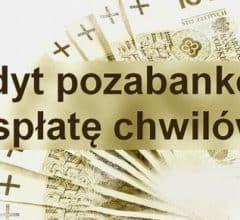 kredyt nieabankowy na spłatę chwilówek