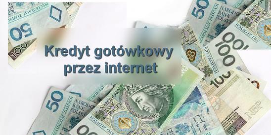 kredyt gotówkowy tylko przez internet w bankach