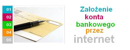 założenie konta bankowego przez internet online