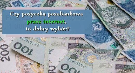Czy pożyczka pozabankowa przez internet, to dobry wybór?