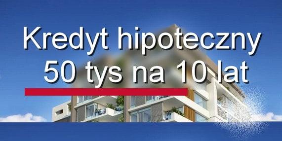 kredyt hipoteczny 50 tys na 10 lat