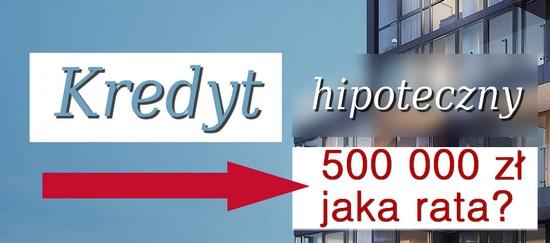 kredyt hipoteczny 500 000 jaka rata?