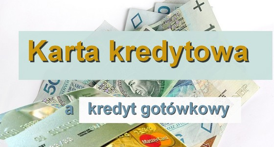 karta kredytowa a kredyt gotówkowy