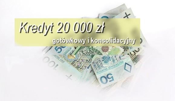 kredyt 20000 zł gotówkowy i konsolidacyjny