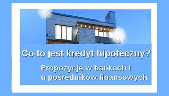co to jest i w jakim banku wziąć kredyt hipoteczny