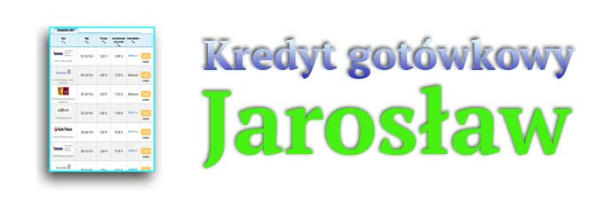 kredyt gotówkowy Jarosław