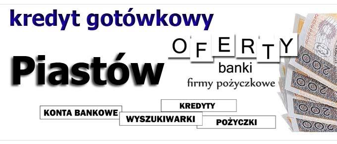 kredyt gotówkowy Piastów